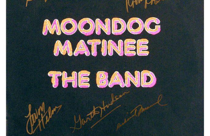 The Band – Moondog Matinee